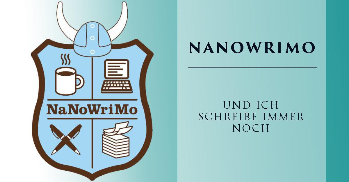 NaNoWriMo – Und ich schreibe immer noch