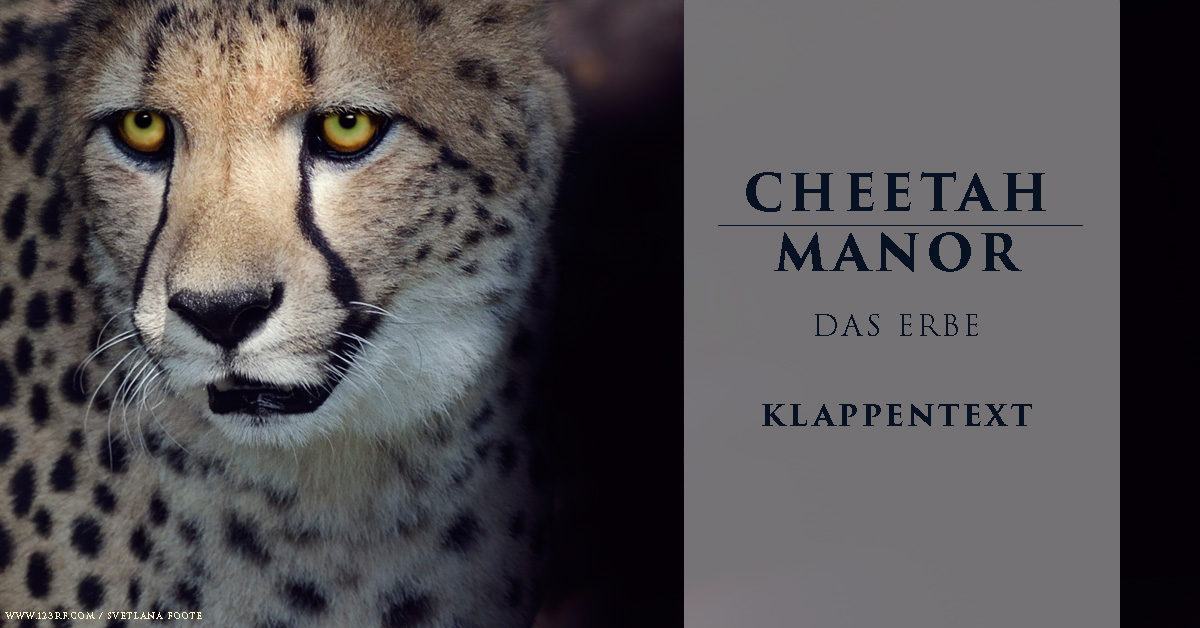 Cheetah Manor – Das Erbe: Klappentext