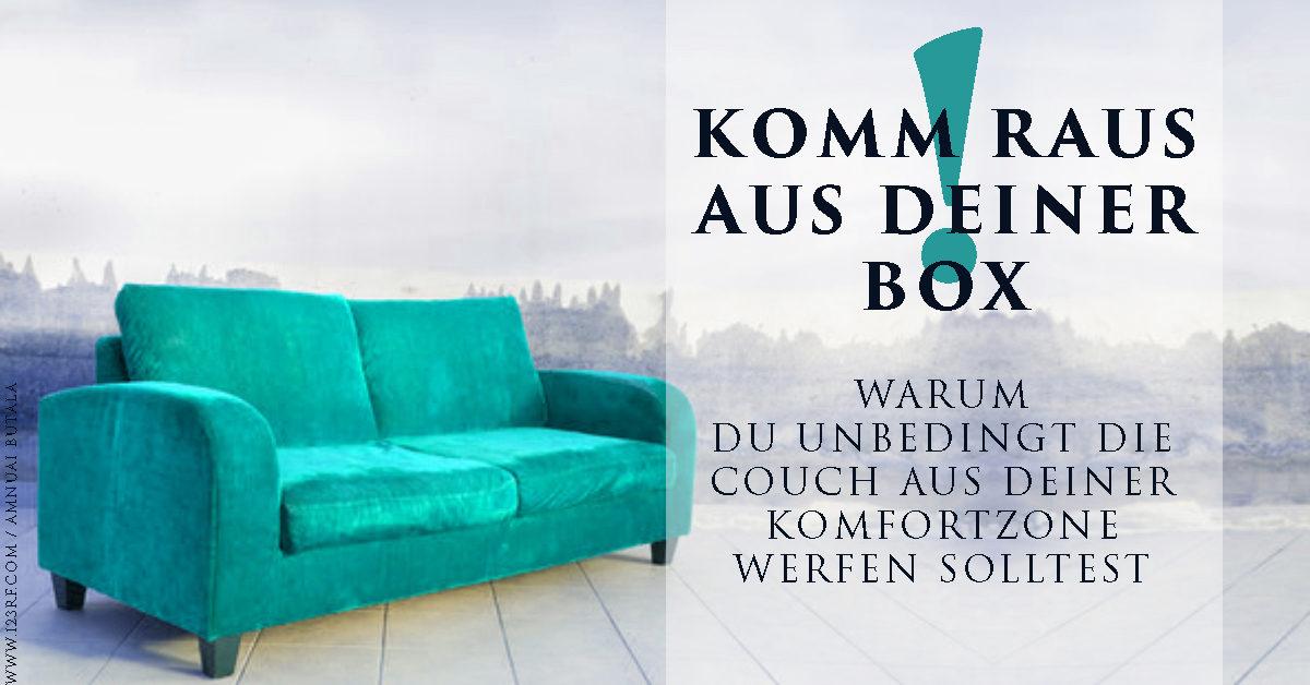 Komm raus aus deiner Box! Warum du unbedingt die Couch aus deiner Komfortzone werfen solltest
